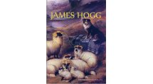 James Hogg -The Ettrick Shepherd