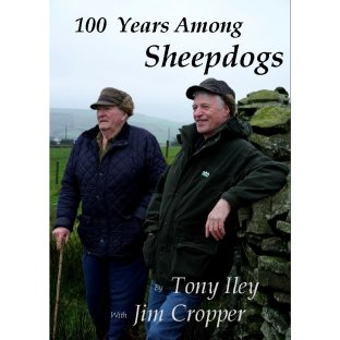 100 Years Among Sheepdogs by Tony Iley